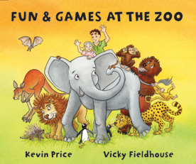 Fun and Games at the Zoo by Kevin Price and Vicky Fieldhouse